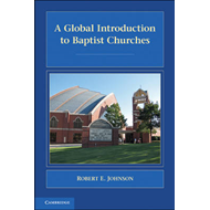 A Global Introduction to Baptist Churches (BOK)