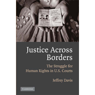 Justice Across Borders: The Struggle for Human Rights in U.S. Courts (BOK)