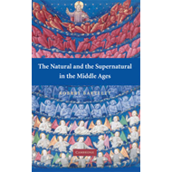 Natural and the Supernatural in the Middle Ages (BOK)