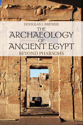 The Archaeology of Ancient Egypt: Beyond Pharaohs (BOK)