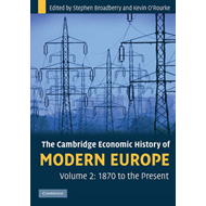 The Cambridge Economic History of Modern Europe: Volume 2, 1870 to the Present: v. 2 (BOK)