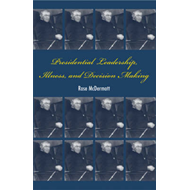 Presidential Leadership, Illness, and Decision Making (BOK)