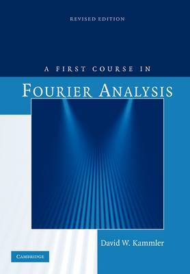 First Course in Fourier Analysis (BOK)