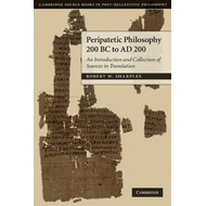 Peripatetic Philosophy, 200 BC to AD 200: An Introduction and Collection of Sources in Translation (BOK)