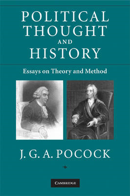 Political Thought and History: Essays on Theory and Method (BOK)