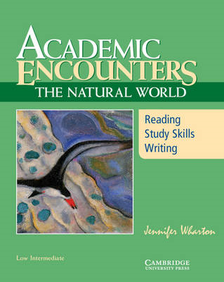 Academic Encounters: The Natural World Student's Book: Reading, Study Skills, and Writing (BOK)