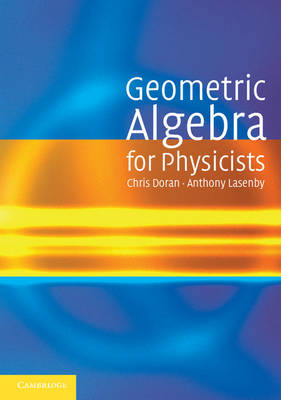 Geometric Algebra for Physicists (BOK)