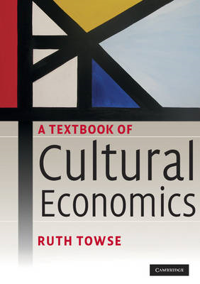 A Textbook of Cultural Economics (BOK)