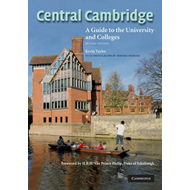 Central Cambridge: A Guide to the University and Colleges (BOK)
