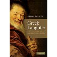 Greek Laughter: A Study of Cultural Psychology from Homer to Early Christianity (BOK)