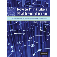 How to Think Like a Mathematician (BOK)