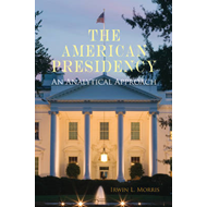 The American Presidency: An Analytical Approach (BOK)