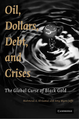 Oil, Dollars, Debt, and Crises: The Global Curse of Black Gold (BOK)
