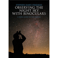Stephen James O'Meara's Observing the Night Sky with Binoculars: A Simple Guide to the Heavens (BOK)
