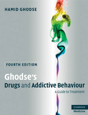 Ghodse's Drugs and Addictive Behaviour: A Guide to Treatment (BOK)