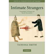 Intimate Strangers: Friendship, Exchange and Pacific Encounters (BOK)