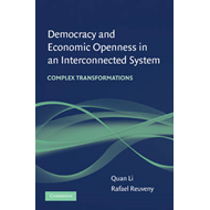 Democracy and Economic Openness in an Interconnected System: Complex Transformations (BOK)
