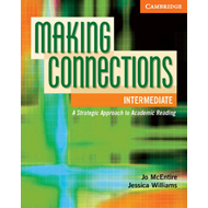 Making Connections Intermediate Student's Book: A Strategic Approach to Academic Reading and Vocabul (BOK)