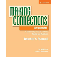 Making Connections Intermediate Teacher's Manual: A Strategic Approach to Academic Reading and Vocab (BOK)