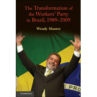 Transformation of the Workers' Party in Brazil, 1989-2009 (BOK)