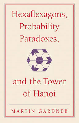 Hexaflexagons, Probability Paradoxes, and the Tower of Hanoi (BOK)