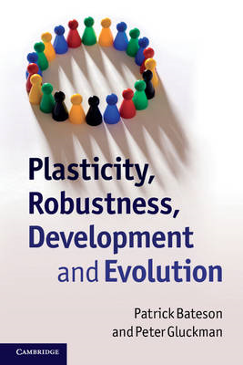 Plasticity, Robustness, Development and Evolution (BOK)