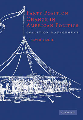 Party Position Change in American Politics: Coalition Management (BOK)