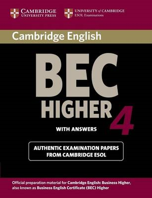 Cambridge BEC 4 Higher Student's Book with Answers: Examination Papers from University of Cambridge (BOK)