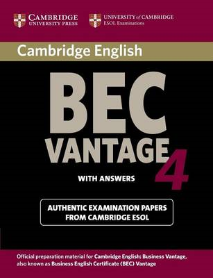 Cambridge BEC 4 Vantage Student's Book with Answers: Examination Papers from University of Cambridge (BOK)