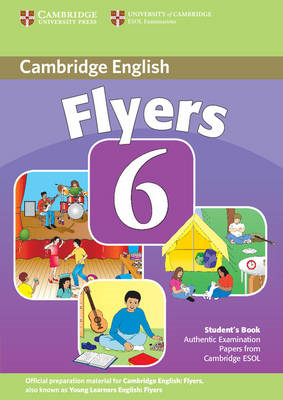 Cambridge Young Learners English Tests 6 Flyers Student's Book: Examination Papers from University o (BOK)