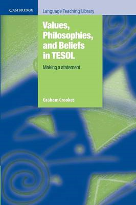 Values, Philosophies, and Beliefs in TESOL: Making a statement (BOK)