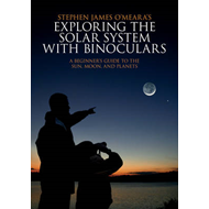 Exploring the Solar System with Binoculars: A Beginner's Guide to the Sun, Moon and Planets (BOK)