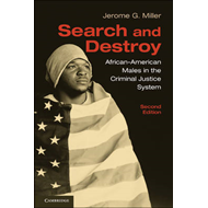 Search and Destroy: African-American Males in the Criminal Justice System (BOK)