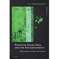 Political Islam, Iran, and the Enlightenment (BOK)