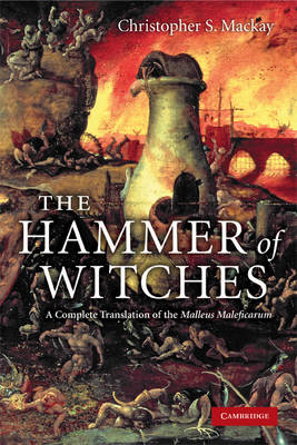 The Hammer of Witches: A Complete Translation of the Malleus Maleficarum (BOK)