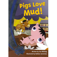 Bright Sparks: Pigs Love Mud (BOK)