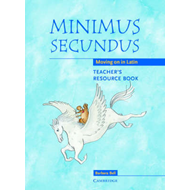 Minimus Secundus Teacher's Resource Book: Moving on in Latin (BOK)