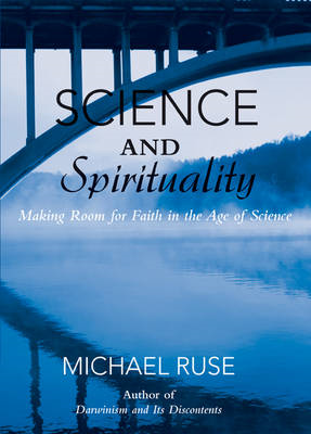 Science and Spirituality: Making Room for Faith in the Age of Science (BOK)