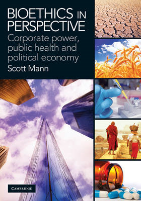Bioethics in Perspective: Corporate Power, Public Health and Political Economy (BOK)