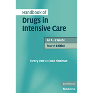 Handbook of Drugs in Intensive Care: An A -Z Guide (BOK)