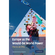 Europe as the Would-be World Power: The EU at Fifty (BOK)