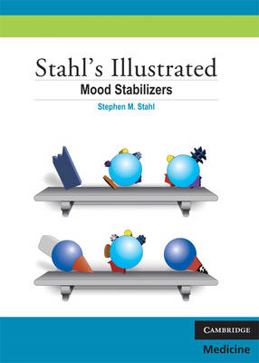 Stahl's Illustrated Mood Stabilizers (BOK)