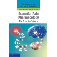 Essential Pain Pharmacology: The Prescriber's Guide (BOK)