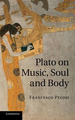 Plato on Music, Soul and Body (BOK)