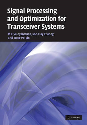 Signal Processing and Optimization for Transceiver Systems (BOK)