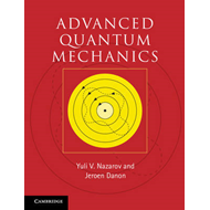 Advanced Quantum Mechanics: A Practical Guide (BOK)