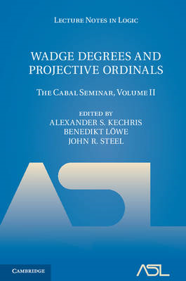 Wadge Degrees and Projective Ordinals: The Cabal Seminar Volume II: Volume II (BOK)