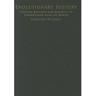Evolutionary History: Uniting History and Biology to Understand Life on Earth (BOK)