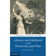 Likeness and Likelihood in the Presocratics and Plato (BOK)