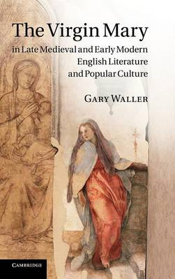 Virgin Mary in Late Medieval and Early Modern English Litera (BOK)